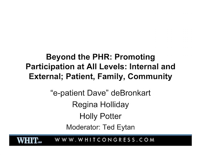 Presentation (with the patients): Beyond the PHR to engage patients  - WHIT 5.0