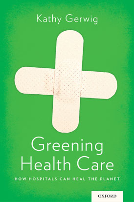 Just Read: Greening Health Care: How Hospitals Can Heal the Planet
