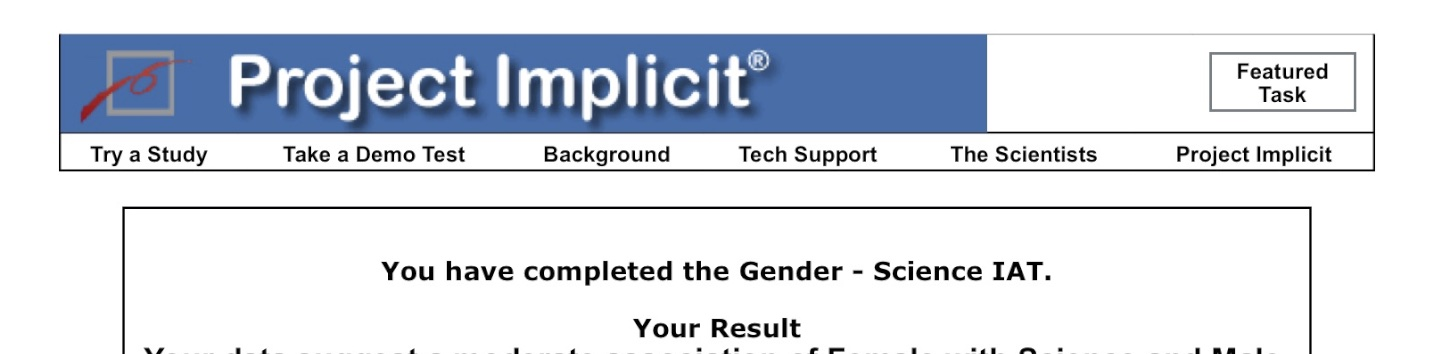 project implicit harvard You can take the test yourself at the web site of project implicit, a collaborative effort of researchers at harvard, the university of washington and the university of virginia so far it's been taken more than 8 million times.