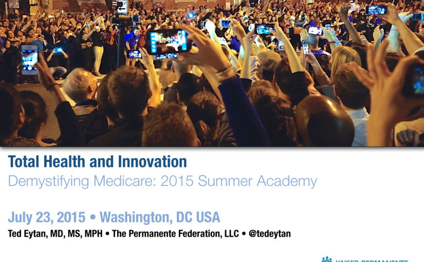Presentation: Total Health and Innovation: Demystifying Medicare 2015 Summer Academy