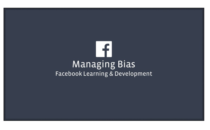 "Just Watched: ""Managing Unconscious Bias"" , for Facebook employees"