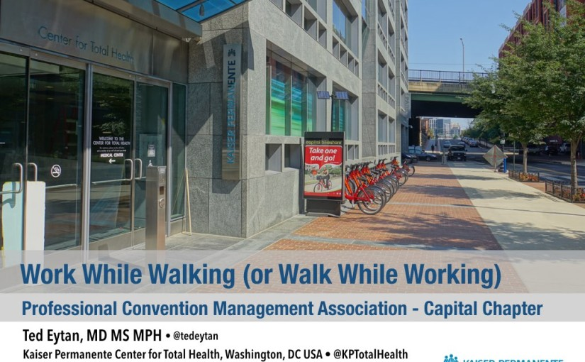 Presentation: Work While Walking - Walking Meetings - with Professional Convention Managers Association Capital Chapter