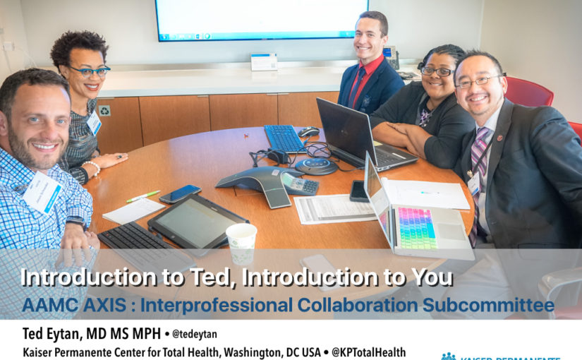 Intro to me, intro to you, AAMC Axis Interprofessional Collaboration Subcommittee