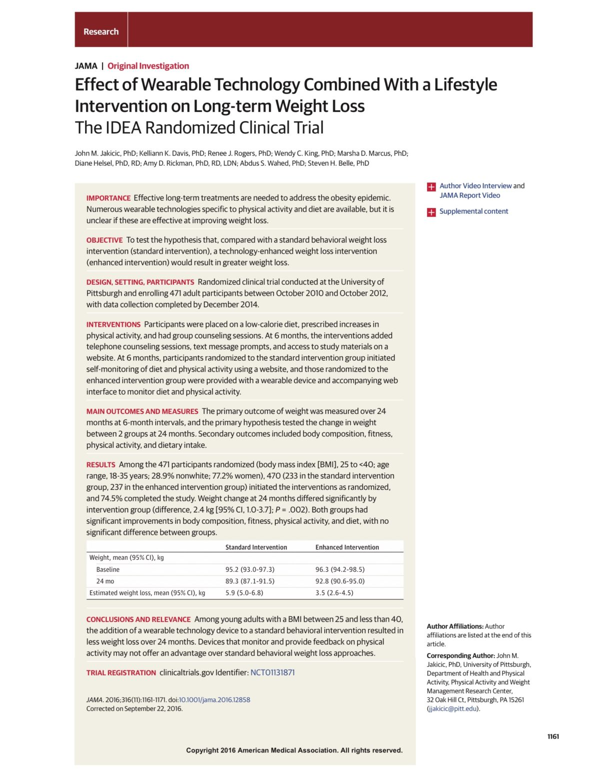 Jakicic JM, Davis KK, Rogers RJ, et al. Effect of Wearable Technology Combined With a Lifestyle Intervention on Long-term Weight Loss. JAMA. 2016;316(11):1161. Available at: http://jama.jamanetwork.com/article.aspx?doi=10.1001/jama.2016.12858 [Accessed September 29, 2016].