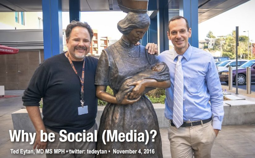 Presentation: Why be Social (Media)? Kaiser Permanente School of Allied Health Sciences