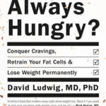 Just Read: Always Hungry, by David Ludwig, MD